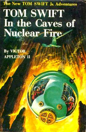 Tom Swift Caves Nuclear Fire
